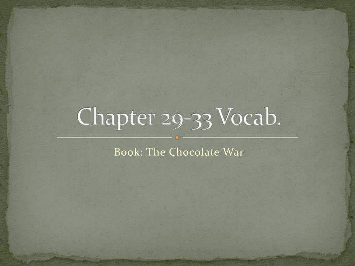 Chapter 29-33 Vocab.