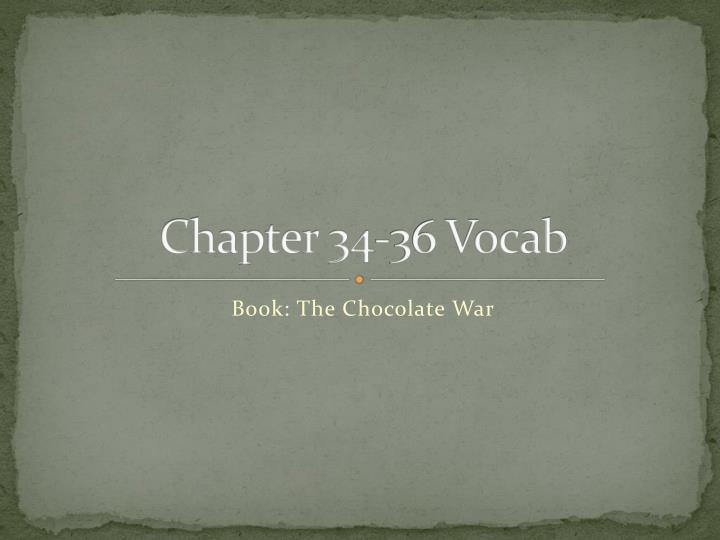 Chapter 34-36 Vocab