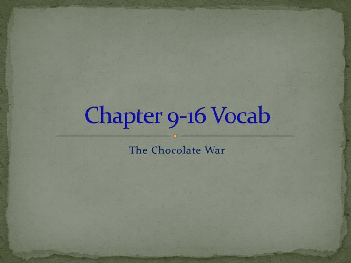 Chapter 9-16 Vocab