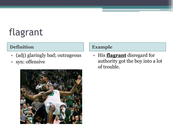 Flagrant. Definition