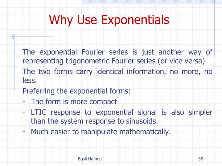 Why Use Exponentials