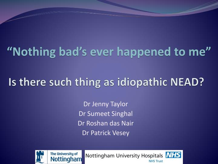 is there such thing as idiopathic nead n.