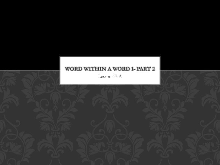 word within a word 1 part 2 n.