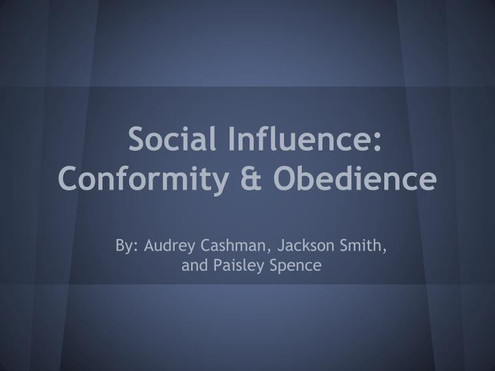 psy 301 social psychology- conformity and obedience View test prep - psy 301 new week 3 dq 2 obedience and conformity from psy 301 at university of phoenix week 3 dq2 obedience and conformity by most definitions, if.