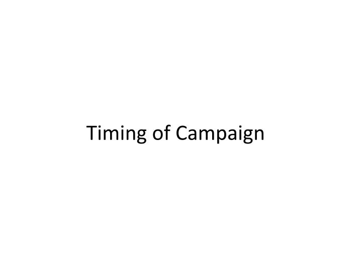 Timing of Campaign