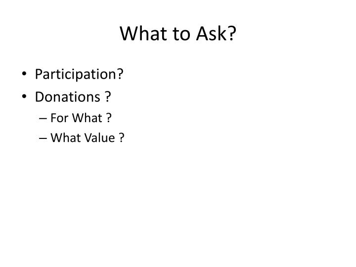 What to Ask?