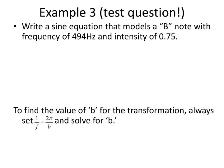 Example 3 (test question!)