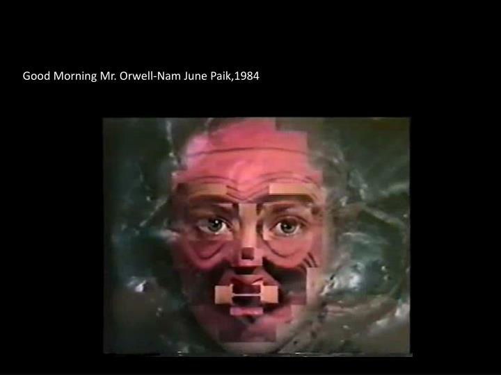 Good morning mr orwell nam june paik 1984