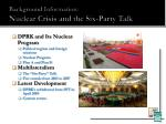 background information nuclear crisis and the six party talk