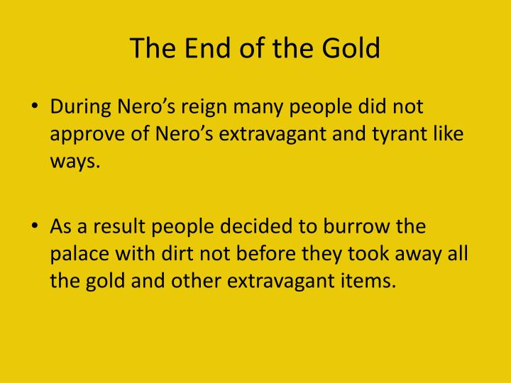 The End of the Gold