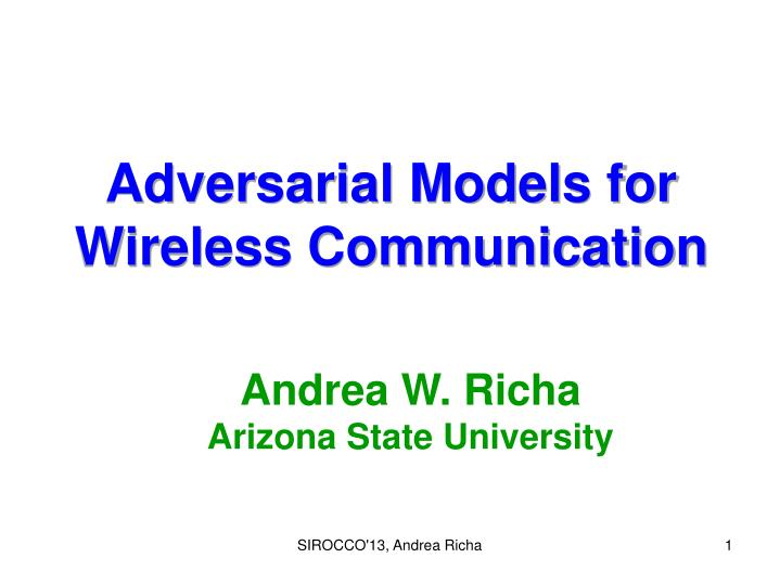 adversarial models for wireless communication n.