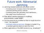 future work adversarial jamming