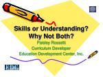 skills or understanding why not both