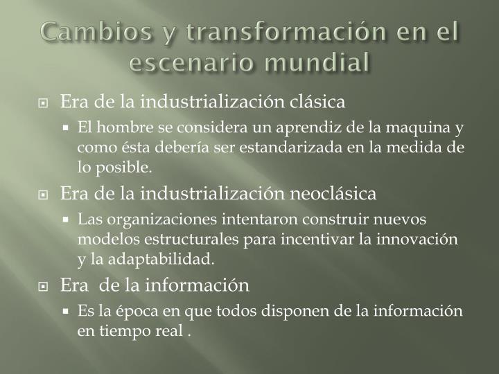 Cambios y transformación en el escenario mundial