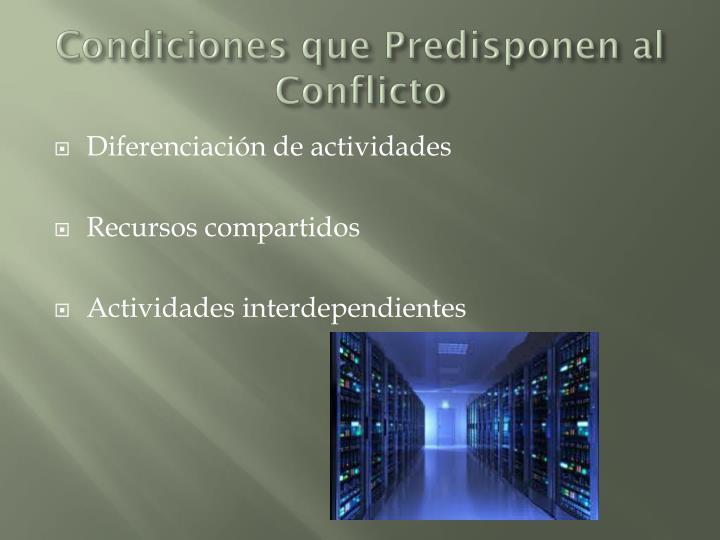 Condiciones que Predisponen al Conflicto