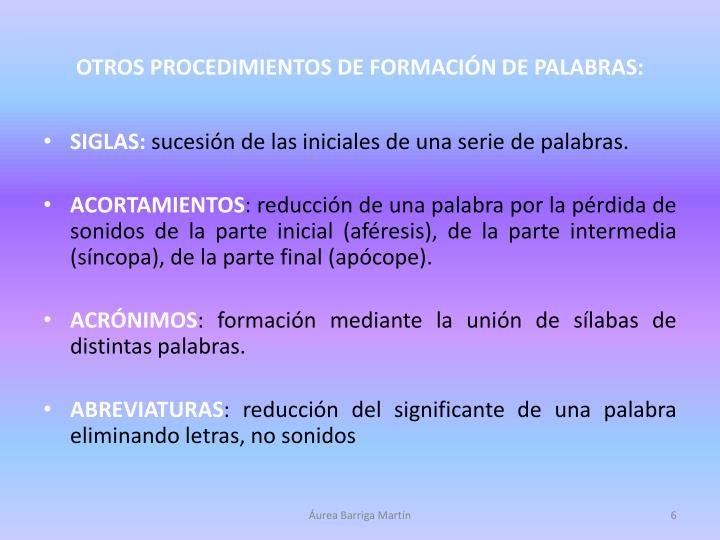OTROS PROCEDIMIENTOS DE FORMACIÓN DE PALABRAS:
