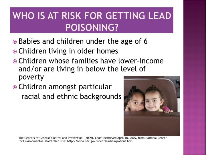 Who is at risk for getting lead poisoning?