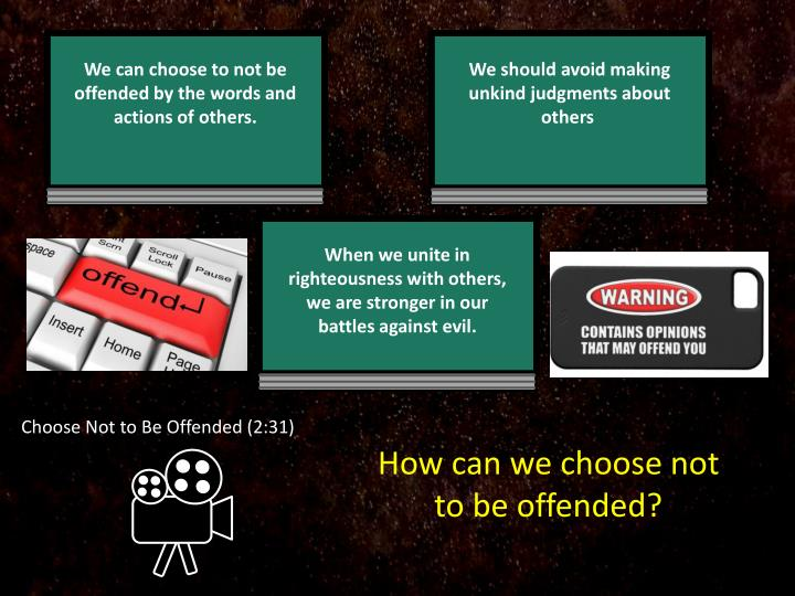 Choose Not to Be Offended (2:31)