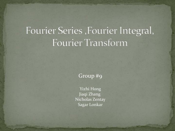 fourier series fourier integral fourier transform n.
