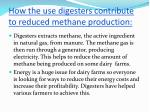 how the use digesters contribute to reduced methane production