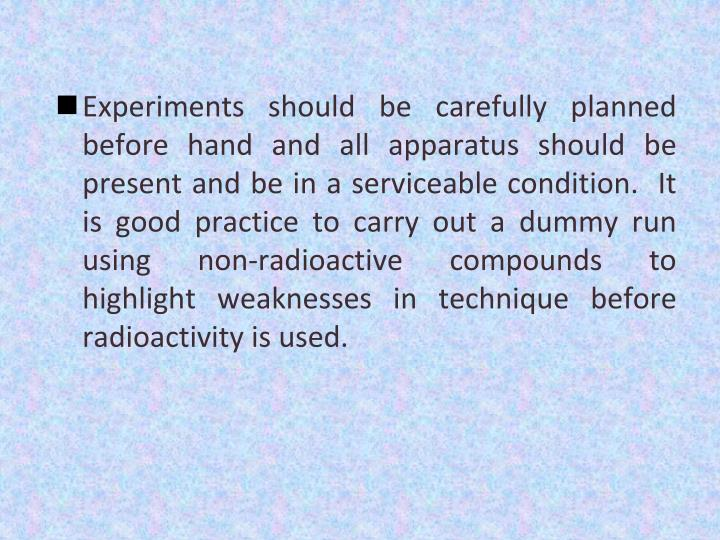 Experiments should be carefully planned