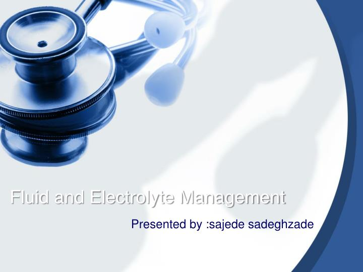 fluid and electrolyte management n.