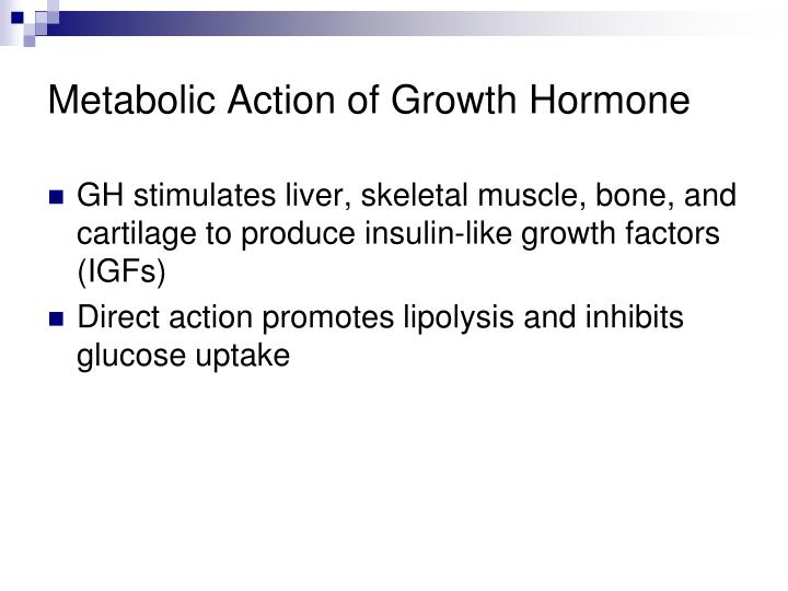 Metabolic Action of Growth Hormone