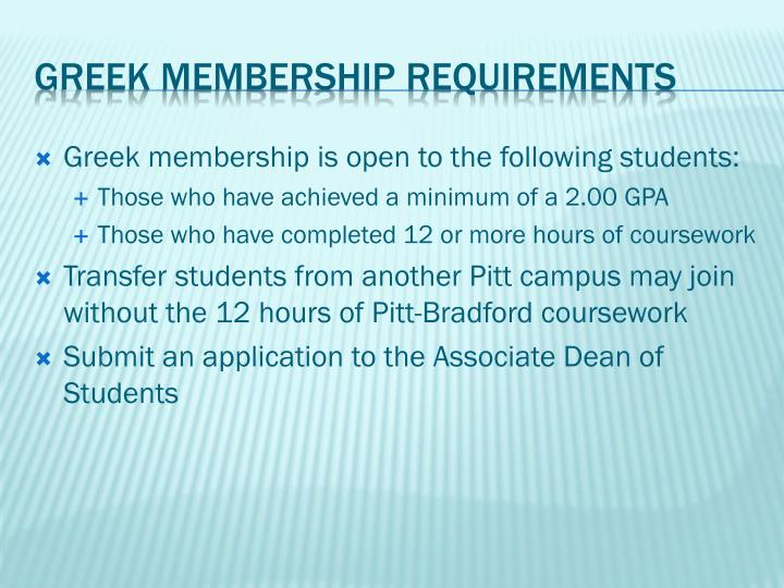 Greek membership is open to the following students: