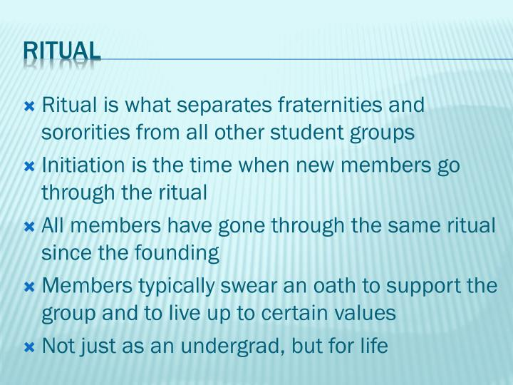 Ritual is what separates fraternities and sororities from all other student groups