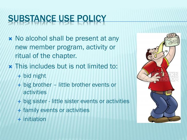 No alcohol shall be present at any
