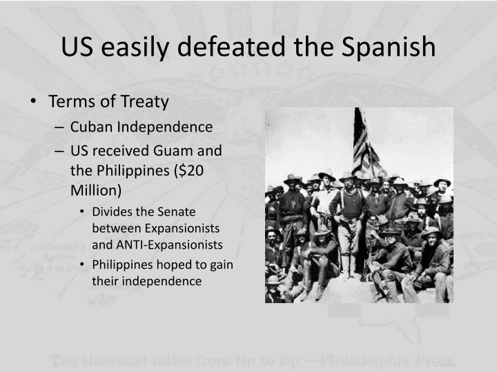 US easily defeated the Spanish