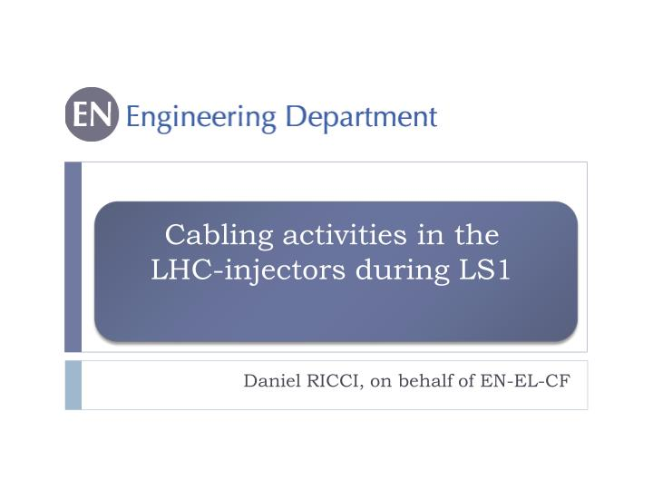 Cabling activities in the lhc injectors during ls1
