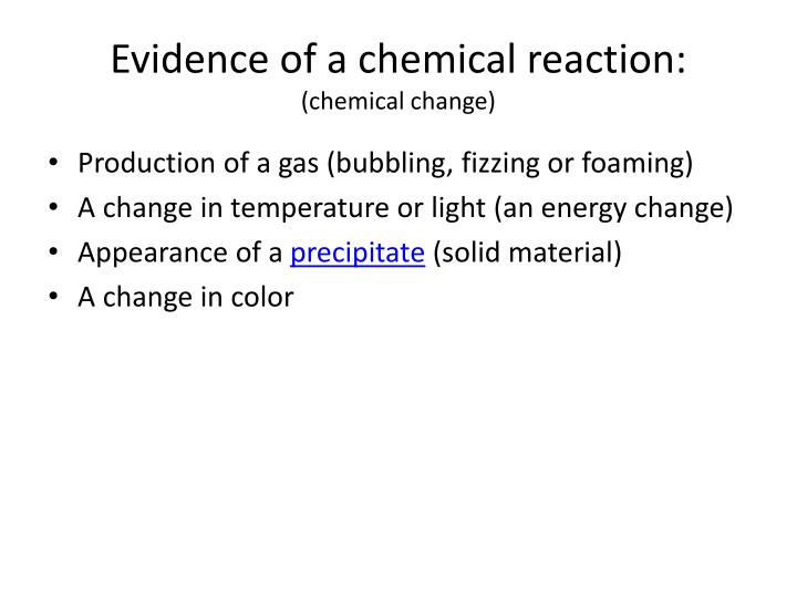 Evidence of a chemical reaction chemical change