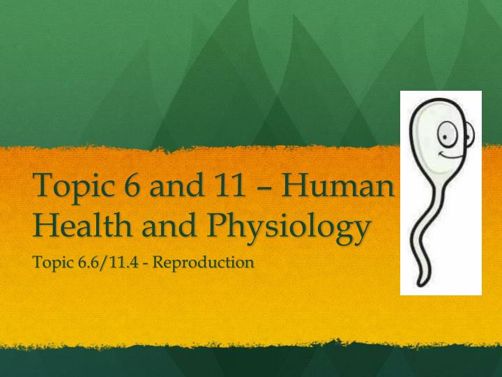 topic 6 and 11 human health and physiology n.