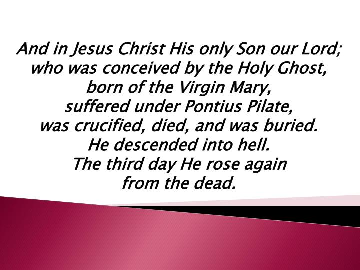 And in Jesus Christ His only Son