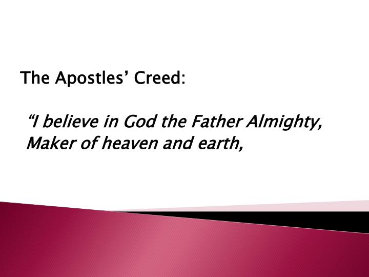 The apostles creed i believe in god the father almighty maker of heaven and earth