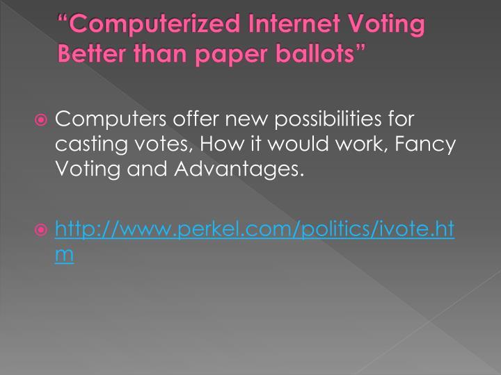 """Computerized Internet Voting"