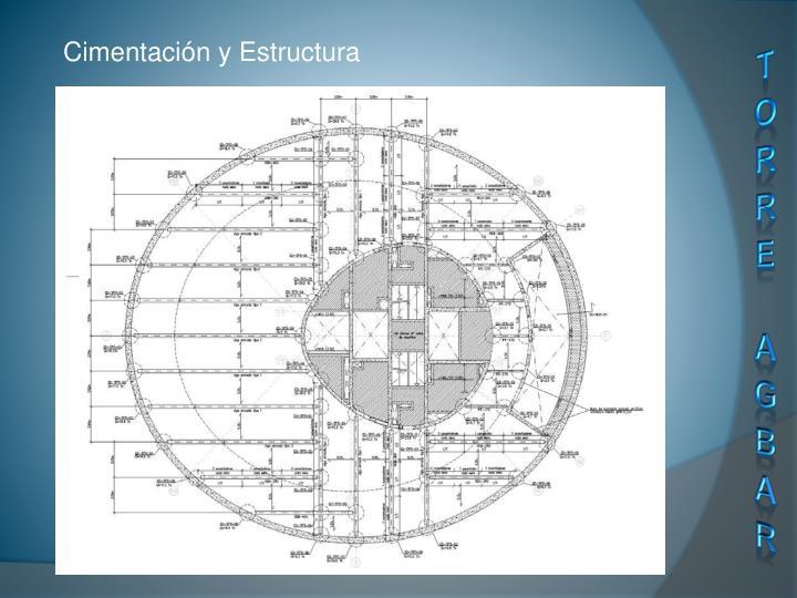 Cimentación y Estructura