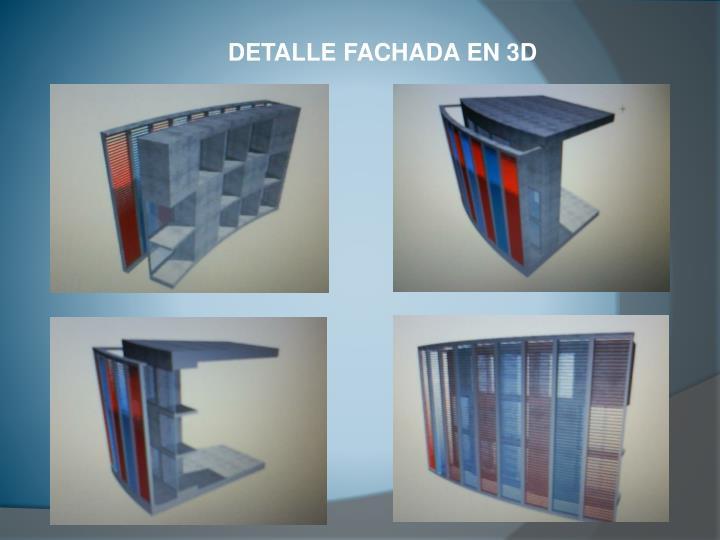 DETALLE FACHADA EN 3D