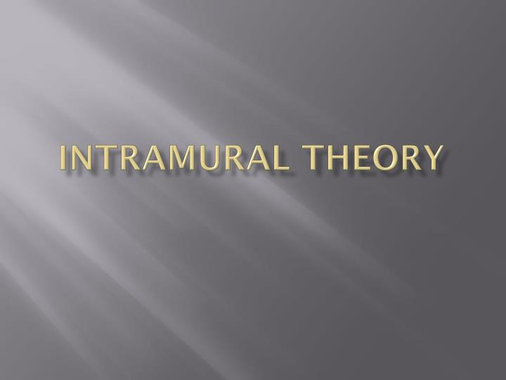 Intramural theory