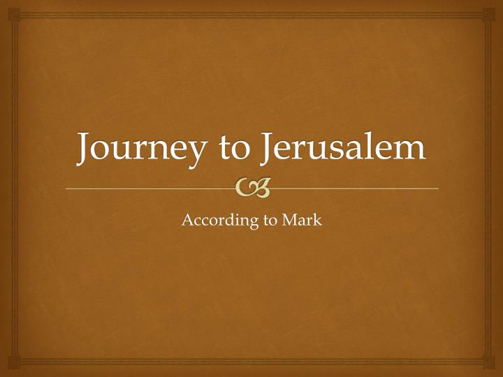 journey to jerusalem n.
