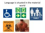 language is situated in the material world