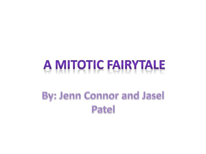 A mitotic fairytale