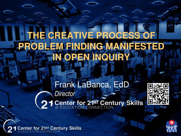 The creative process of problem finding manifested in open inquiry