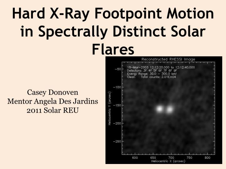 hard x ray footpoint motion in spectrally distinct solar flares n.