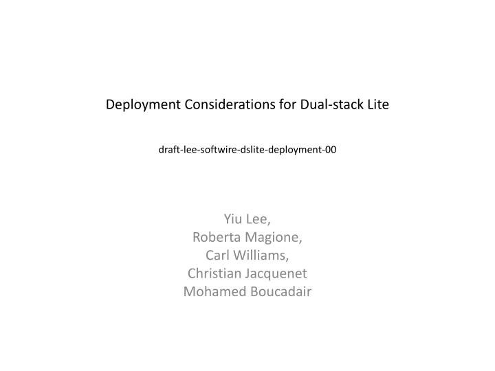 deployment considerations for dual stack lite draft lee softwire dslite deployment 00 n.