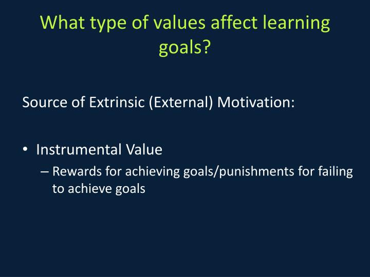 What type of values affect learning goals?
