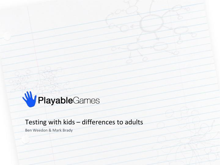 testing with kids differences to adults
