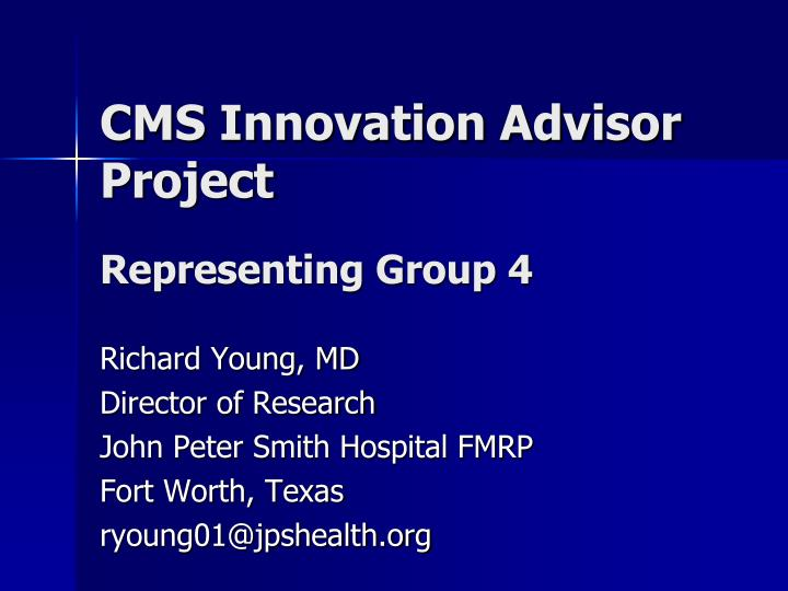 Cms innovation advisor project representing group 4