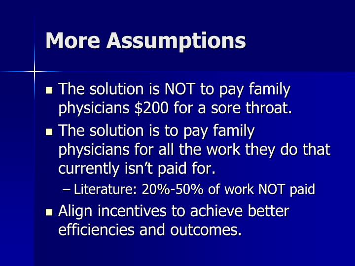 More Assumptions